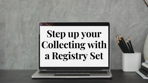 Step up Your Collecting with a Registry Set
