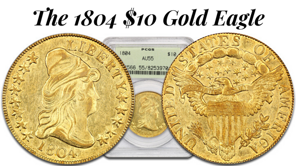 The 1804 $10 Gold Eagle